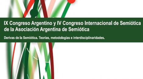 Actas del IX Congreso Argentino y IV Congreso Internacional de Semiótica