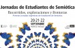 Primeras Jornadas Argentinas de Estudiantes de Semiótica - Horco Molle, Tucumán, 20-22 de septiembre de 2017