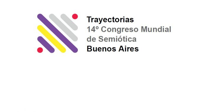 14° Congreso Mundial de Semiótica IASS/AIS, 9-13 septiembre, Buenos Aires, Argentina. ¡HACER CLICK AQUÍ!