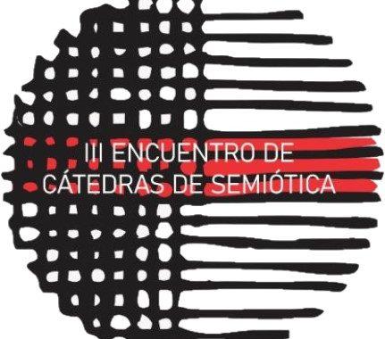 Tercer Encuentro de Cátedras de Semiótica - 15, 16 Y 17 de septiembre (modalidad virtual)